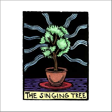 """The Singing Tree"""